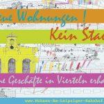 """Auf dem Blild sieht man das Logo von """"Wohnen am Leipziger Bahnhof"""", auf dem Bild steht: Neue Wohnungen! Kein Stau! Kleine Geschäfte in Vierteln erhalten!"""