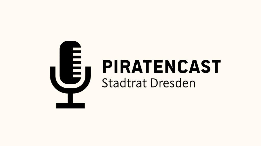 PIRATENCAST - Stadtrat Dresden